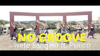 Baixar No Groove - Ivete Sangalo Feat. Psirico - Coreografia l Cia Art Dance l Zumba®