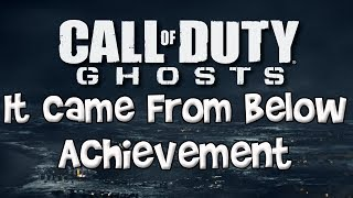 """Call Of Duty: Ghosts - """"It Came From Below"""" Achievement/Trophy Guide!"""