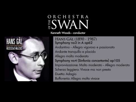 Hans Gál Symphonies no.'s 3 and 4-- Kenneth Woods/Orchestra of the Swan