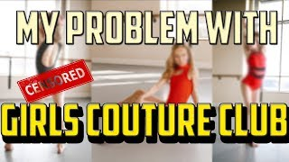 MY PROBLEM WITH GIRLS COUTURE CLUB