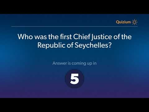 Who was the first Chief Justice of the Republic of Seychelles?   Seychelles Quiz