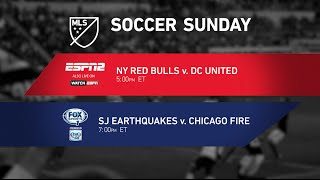 SOCCER SUNDAY: New York Red Bulls vs. D.C. United and SJ Quakes vs. Chicago Fire
