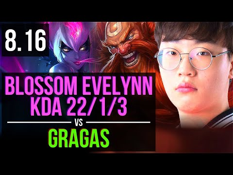 SKT T1 Blossom - EVELYNN vs GRAGAS (JUNGLE) ~ KDA 22/1/3, Legendary ~ Korea Challenger ~ Patch 8.16
