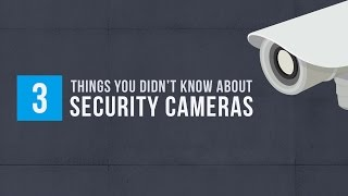 Quick Facts About Security Cameras