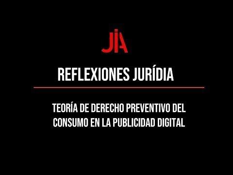 Reflexión JURÍDIA sobre la teoría de derecho preventivo del consumo en la publicidad digital