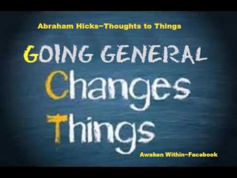 Abraham Hicks~Guided focus for going general.