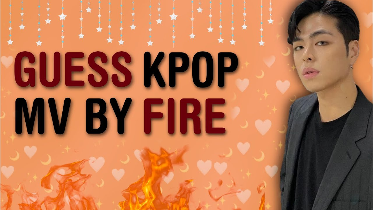 CAN YOU GUESS THE KPOP MV FROM THE FIRE SCENE? | THIS IS KPOP GAME