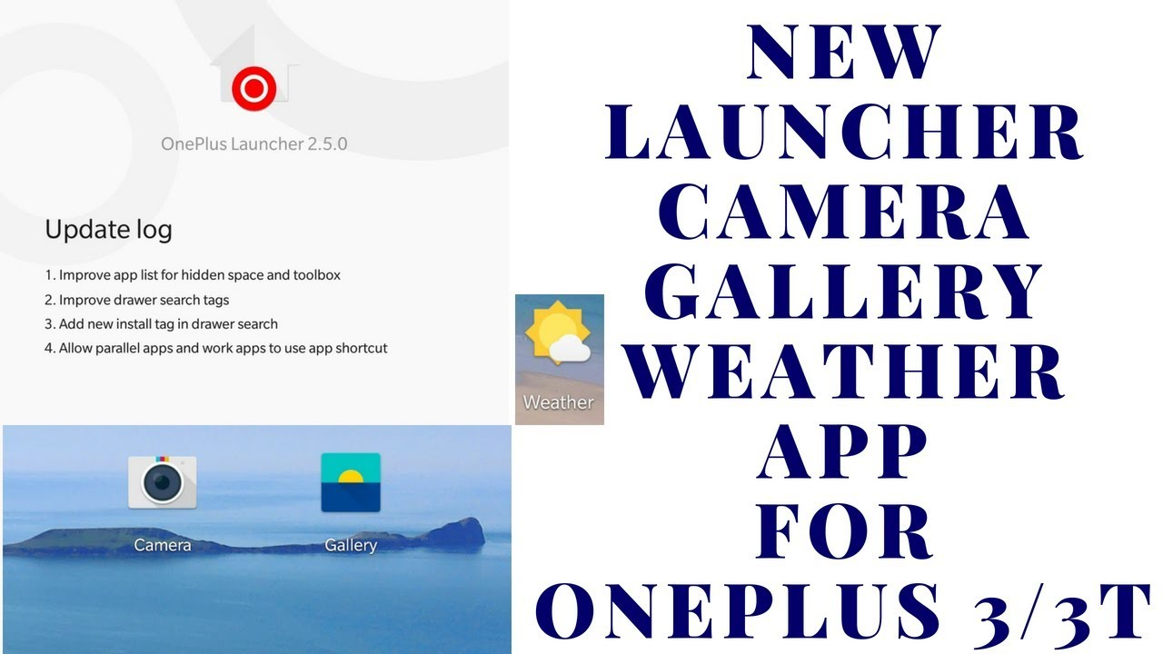 New launcher, camera, gallery, weather App ( July ) for oneplus 3/3T!