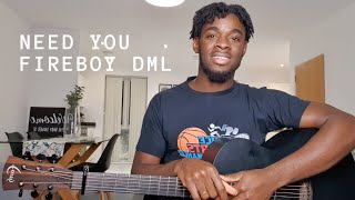 Need You - Fireboy Dml   Acoustic Guitar Tutorial   How to Play Afrobeat