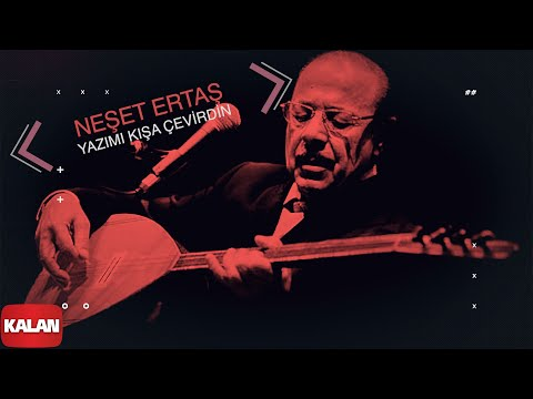 Neşet Ertaş - Yazımı Kışa Çevirdin - [ Hata Benim © 2000 Kalan Müzik ]