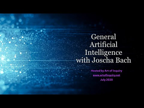 General Artificial Intelligence with Dr. Joscha Bach, AI Foundation
