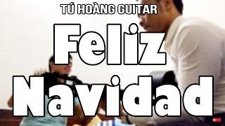Feliz Navidad - Guitar Cover cây đàn thần thánh phiên bản quên lời (TuHoang Guitar)