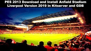 PES 2013 Download and Install Anfield - Liverpool Versión 2018
