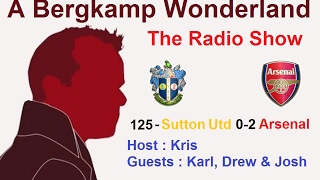 The #ABWRadio Show : 125 - Sutton Utd 0-2 Arsenal