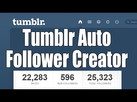 Tumblr Auto Follower Creator | Free Download | *UPDATED* 6/5/16