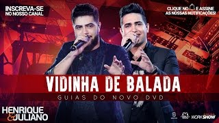 Henrique e Juliano - Vidinha de balada  - (Guias Do Novo DVD)