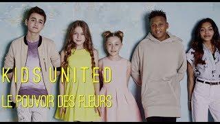 Kids United - Le pouvoir des fleurs (Video Clip Edit)