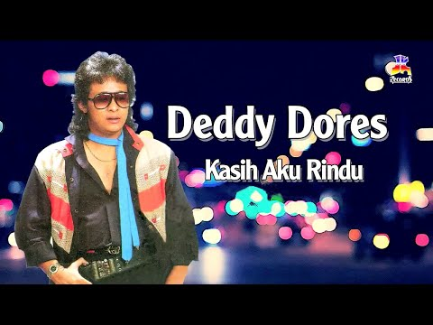 Deddy Dores - Kasih Aku Rindu (Official Lyric Video)