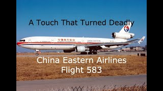 A Nightmare Over The Pacific | China Eastern Airlines Flight 583