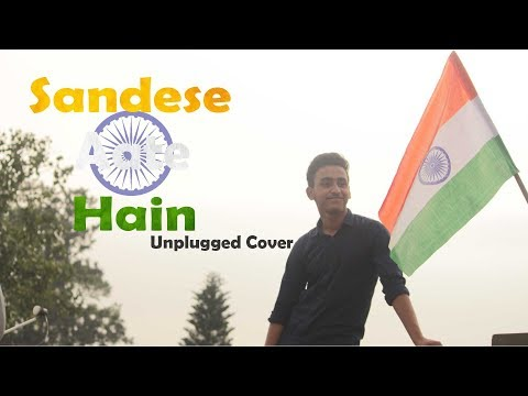 Sandese Aate Hain|Unplugged Cover|Kushagra Thakur|INDEPENDENCE DAY SPECIAL