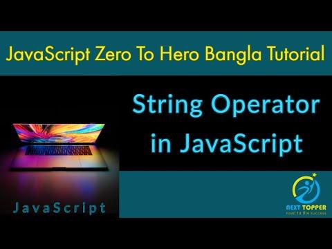 12. String Operator in JavaScript bangla tutorial || Next Topper thumbnail
