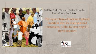The Syncretism of Borícua Cultural Tradition thru its Distinguished Custodians