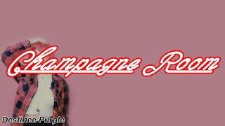 Sizzy Rocket- Champagne Room (Lyrics)