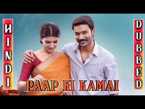Paap Ki Kamai (Thanga Magan)2019 New Hindi Dubbed Full Movie Confirm Update | Dhanush | Samantha |
