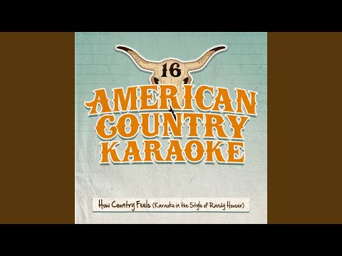 How Country Feels Karaoke In The Style Of Randy Houser