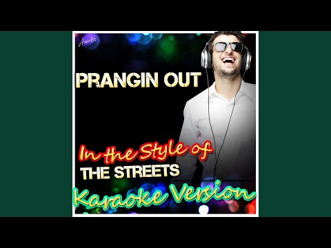 Prangin Out (In the Style of The Streets) (Karaoke Version)