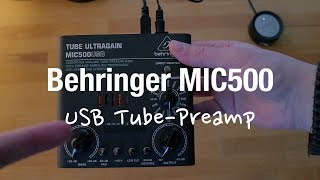 Behringer MIC500 Tube Ultragain - USB Audio Interface Tube Preamp Review
