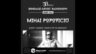 Bondage Music Radio - Edition 53 mixed by Mihai Popoviciu