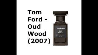 REVIEW NƯỚC HOA TOM FORD - OUD WOOD (2007)