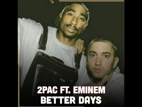 2Pac feat. Eminem - Better Days