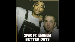 2Pac Feat. Eminem Better Days.mp3