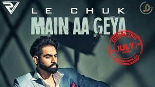 Aa le chakk mai aa gya 💪 || Teaser || Coming out in July, Rocky Mental Feat. PARMISH VERMA