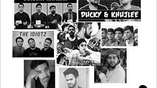 Tribute  Khujlee  Bekaar  Irfan Junejo  Mooroo  Idiotz  Our Vines  Karachi Vynz  P4Pakao  Ducky