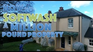 How to softwash a million pound property