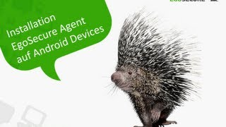 Tutorial: Installation & Konfiguration EgoSecure Agent auf Android Devices   EgoSecure Endpoint