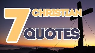 7 Christian Inspiring Quotes - Powerful Christian Quotes