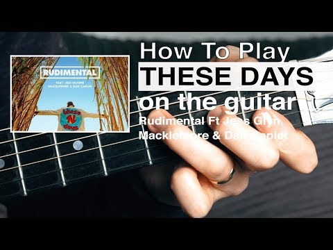These Days (Rudimental) Guitar Tutorial// How To Play // Guitar Chords