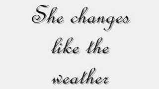 She changes like the weather [With Lyrics]