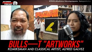 RICHARD GOMEZ's ETITS and BULLS—T ARTWORKS | Komiksman X Alfred Galvez