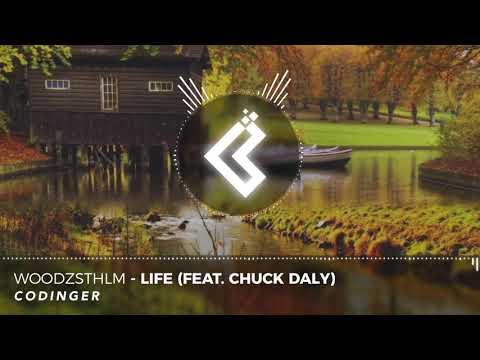 WoodzSTHLM - LIFE (teat. Chuck Daly) (NoCopyrightSound)