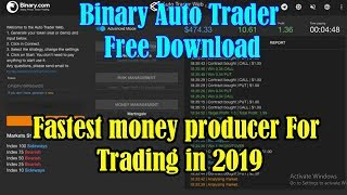 Binary Auto Trader - Using new strategies - fastest money producer for trading in 2019