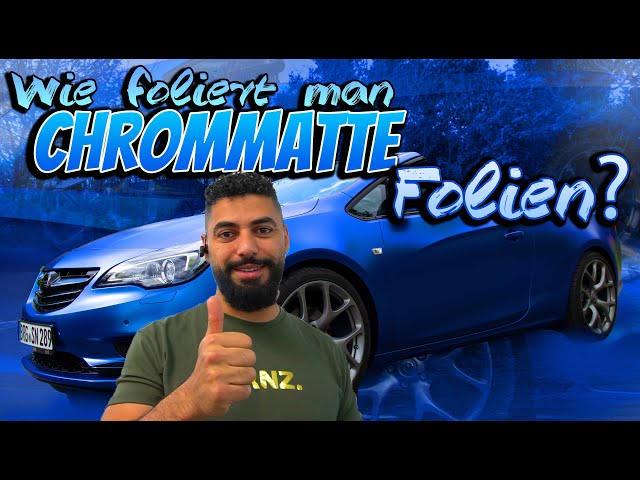 Chrommatte Folien - wie foliert man diese? Opel Cascada in blauchrommatt