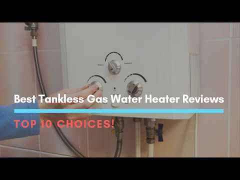 Best Tankless Gas Water Heater Reviews: TOP 10 choices!