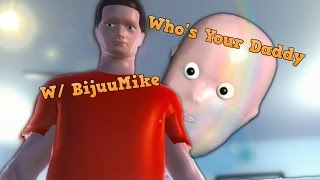 Who's Your Daddy   Crazy Baby   W/ BijuuMike #1