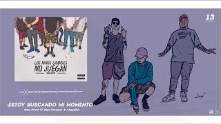 13.- Estoy Buscando Mi Momento // Gera MXM FT Akapellah & Bipo Montana
