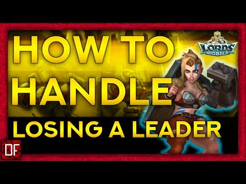 Lost Your Leader? Here Is How To Handle It! - Lords Mobile
